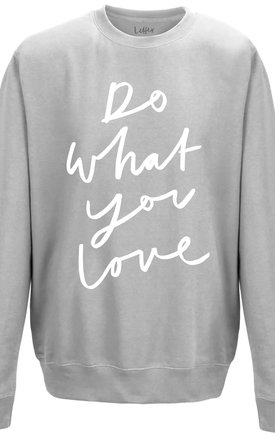 Do What You Love Sweater by Letter Clothing Company