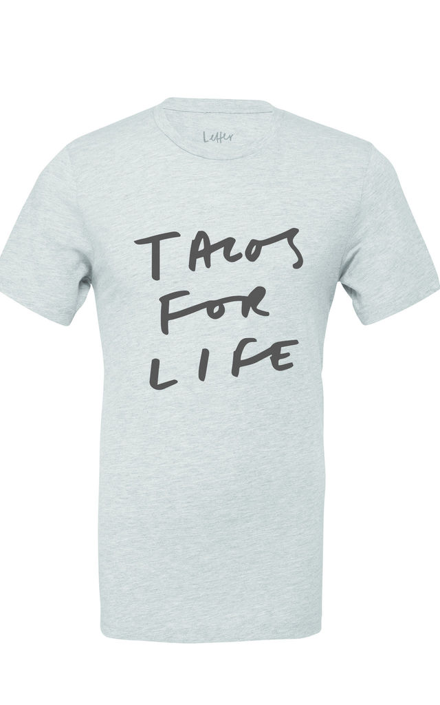Tacos For Life T-Shirt by Letter Clothing Company