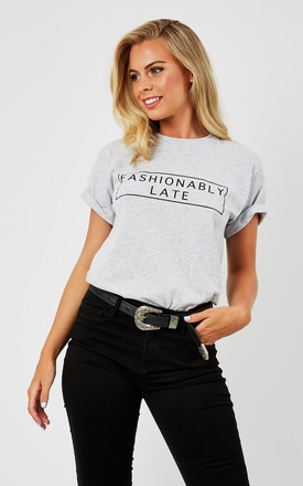 Fashionably Late Grey Slogan Tee by Love Product photo