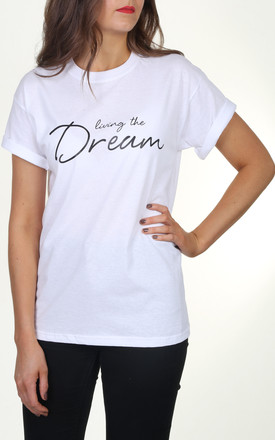 Living The Dream T Shirt In White by Love Product photo