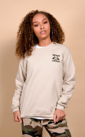Never Listen Sweatshirt by Bankside