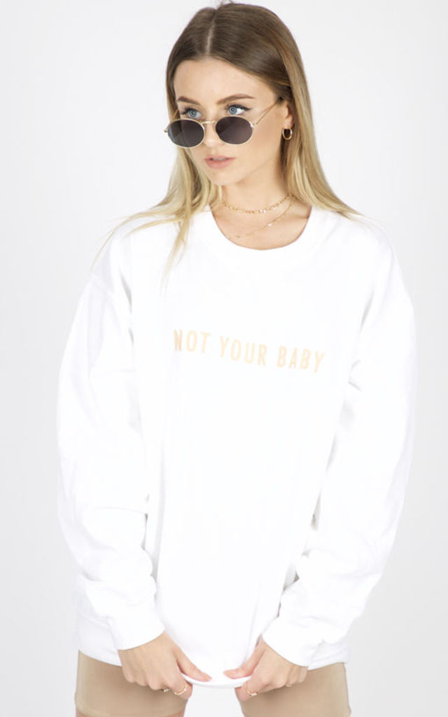 NOT YOUR BABY slogan JUMPER- WHITE SWEATER Cosy Oversized Baggy Lounge Gym Long Sleeve Pullover Knitwear T-Shirt Tops by Pharaoh London