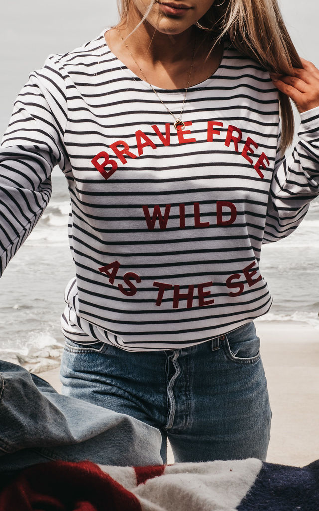'Brave Free Wild As The Sea' Breton Long Sleeve Top by ART DISCO