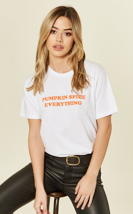 Pumpkin Spice Everything T Shirt by Shop SilkFred Product photo