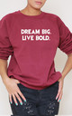 Dream Big. Live Bold Slogan Burgundy Oversized Sweater (Variant) by Top Threads