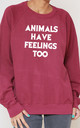 Animals Have Feelings Too Slogan Burgundy Oversized Sweater (Variant) by Top Threads