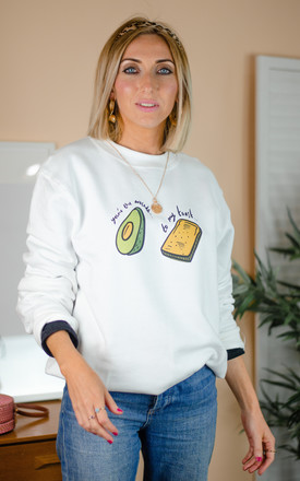 You're The Avocado To My Toast Sweatshirt - White by Rock On Ruby