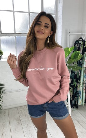 Sweeter than you cotton slogan sweatshirt in dusty pink with white print by GET IT GRL