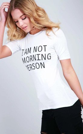 White T-Shirt with I am Not a Morning Person Slogan by Oops Fashion