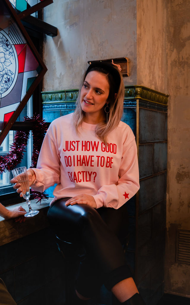 Pink CHRISTMAS SWEATSHIRT With HOW GOOD? SLOGAN by Rock On Ruby