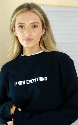 Navy Sweatshirt with I Know Everything Slogan by Rock On Ruby