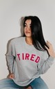 Grey Sweatshirt with TIRED Neon Slogan by The Tired Mama Collection