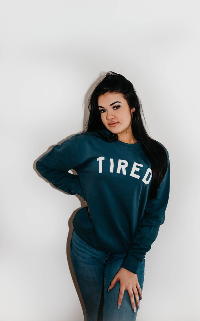 Teal Sweatshirt with TIRED Slogan by The Tired Mama Collection