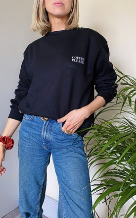 Black Embroidered Sweatshirt Coffee Please Slogan by Rock On Ruby