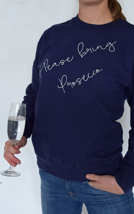 Bring Prosecco Sweatshirt by Solesmith