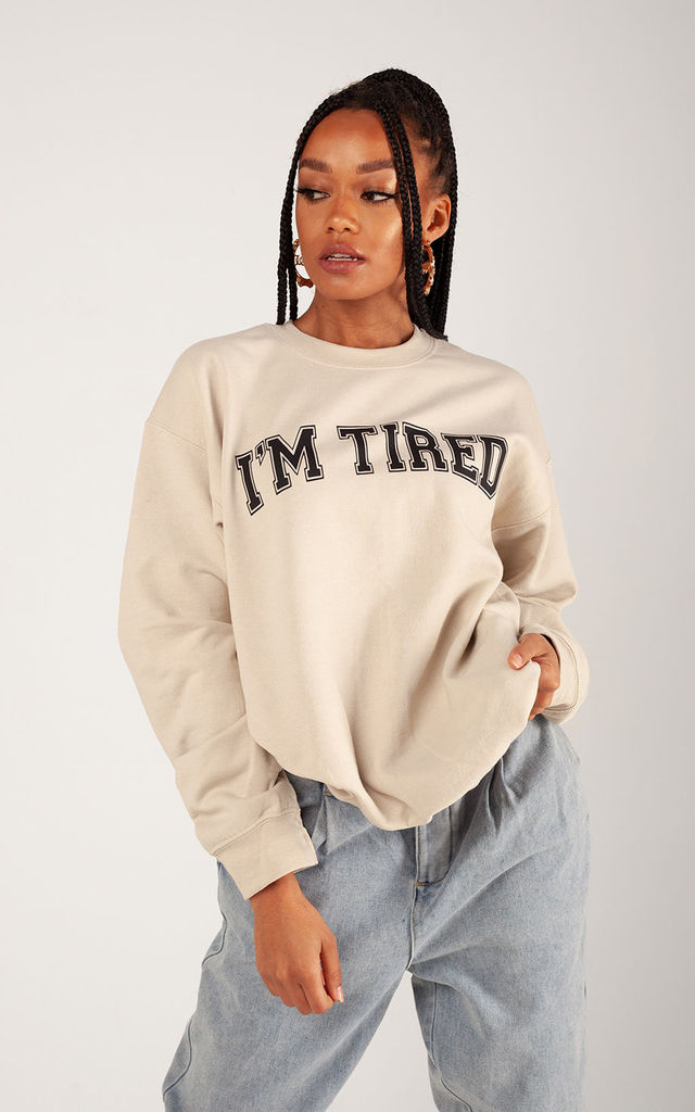 Sand 'I'm Tired' Oversized Sweatshirt by LimeBlonde