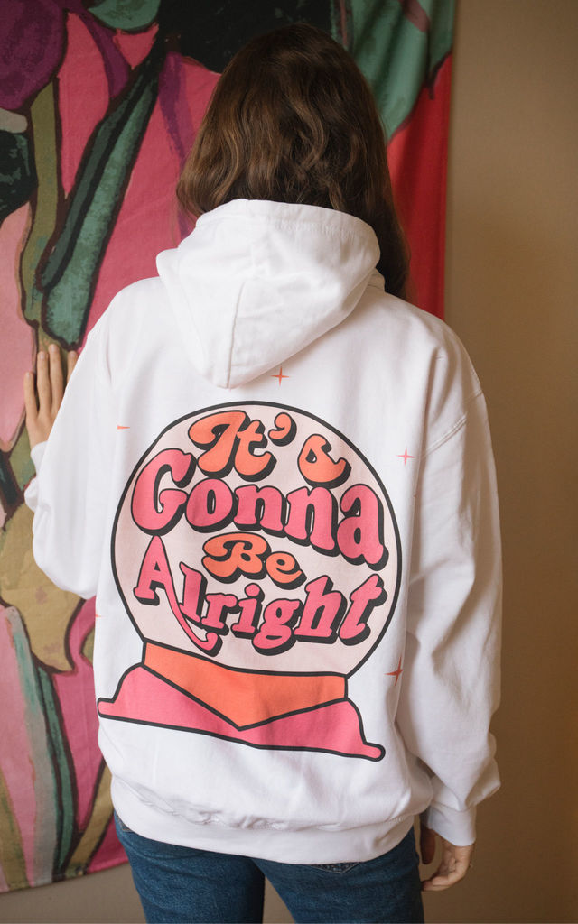 It's Gonna Be Alright Women's Slogan Hoodie by Batch1