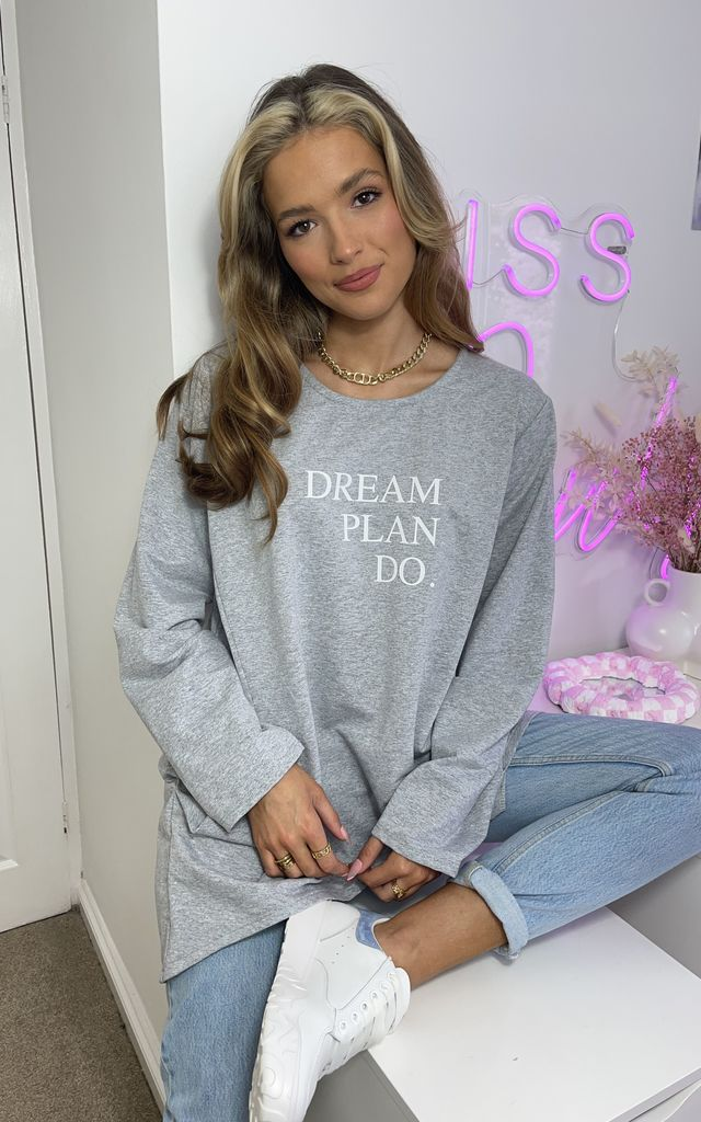 Grey Sweat Top with 'Dream, Plan, Do' slogan by Love
